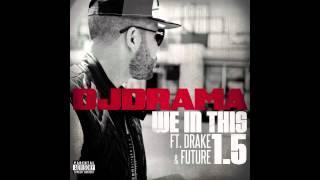 DJ Drama - We In This 1.5 Feat. Drake&Future