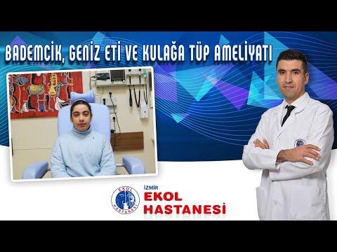 Bademcik, Geniz eti ve Kulağa Tüp Ameliyatı-İzmir Ekol Hastanesi