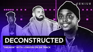 """The Making of Drake's """"Sneakin'"""" With London On Da Track 