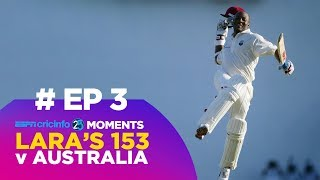 How Lara's 153* Against Australia Changed Cricket (3/25)