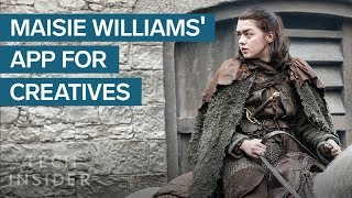 'Game of Thrones' Star Maisie Williams Built An App To Help Creatives