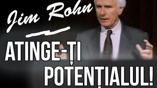 Video Motivaţional: Atinge-ţi potenţialul - Jim Rohn
