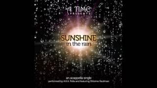 Sunshine in the Rain- Shloime Kaufman Feat: A.K.A Pella
