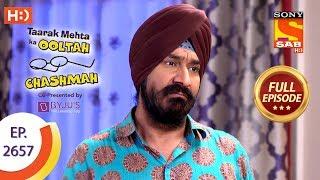 Taarak Mehta Ka Ooltah Chashmah - Ep 2657 - Full Episode - 31st January, 2019