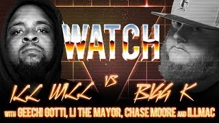 WATCH: ILL WILL vs BIGG K with GEECHI GOTTI, LI THE MAYOR, CHASE MOORE and ILLMAC