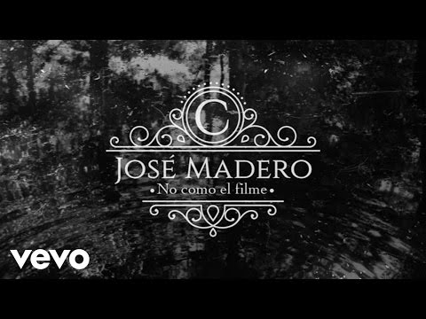 José Madero - No Como El Filme (Lyric Video)
