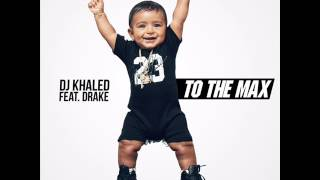DJ Khaled x Drake - To The Max (Instrumental)