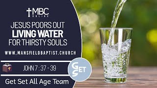 john 7 v 37:39 Jesus pours out Living water for a Thirsty Soul