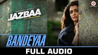 Bandeyaa - Audio Song - Jazbaa