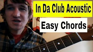 How To Play 'In Da Club' by 50 Cent: Acoustic Guitar Lesson