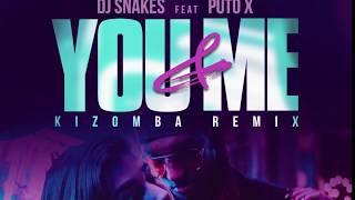 Dj Snakes Ft Puto X   You & Me Kizomba Remix