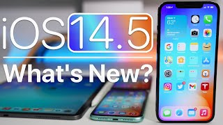 iOS 14.5 is Out! - What's New?