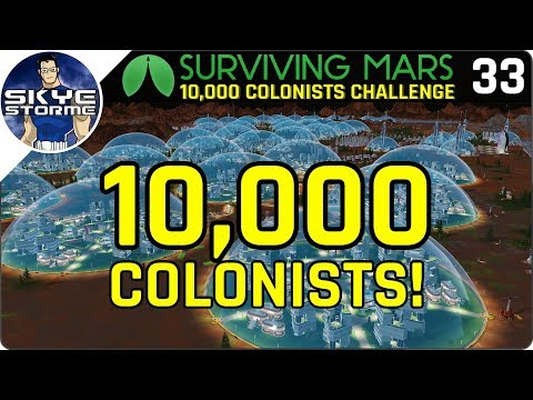 10,000 COLONISTS! - Surviving Mars Green Planet THE LAST ARK EP 33 - Gameplay Tips & Tricks!