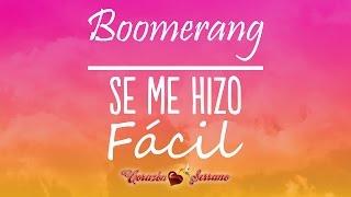 Corazón Serrano - Boomerang - Se Me Hizo Fácil | Primicia