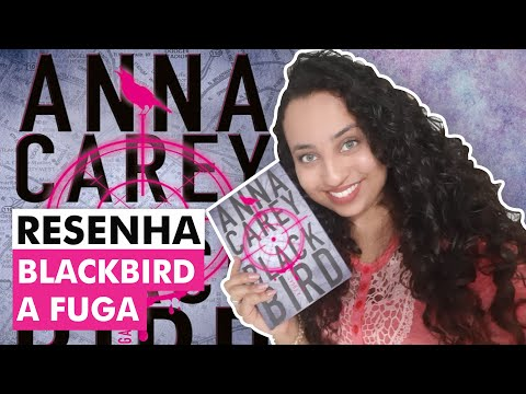 Blackbird: A fuga - Anna Carey | Karina Nascimento | Paraíso dos livros