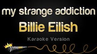 Billie Eilish   My Strange Addiction (Karaoke Version)