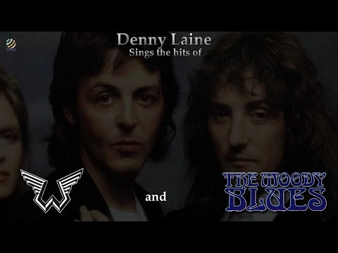 Denny Laine - The Hits Of Wings And The Moody Blues [HQ]