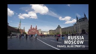 Russia - Moscow Video Blog (Part 2)