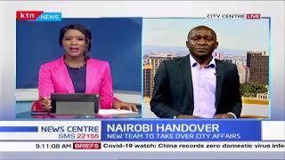 Nairobi Handover: New team to take over city affairs
