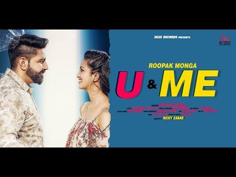 U & Me | ( Full HD) | Roopak Monga | New Punjabi Songs 2019 | Latest Punjabi Songs 2019