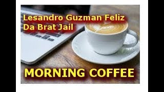 Morning Coffee : Lesandro Guzman Feliz, Da Brat Jail