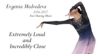 Evgenia Medvedeva 2016-2017 Free skating Music