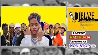 NEW NAIJA AFROBEAT MIX | APRIL - MAY 2019 | DJ BLAZE FT