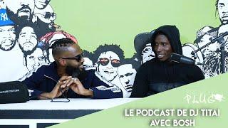 Le Podcast De Dj Titai Avec Bosh !