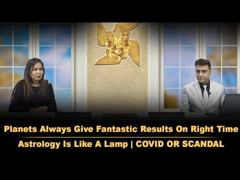 Planets Always Give Fantastic Results On Right Time |Astrology Is Like A Lamp |COVID OR SCANDAL