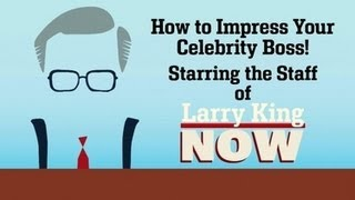 How to Impress Your Celebrity Boss | Larry King Now - Ora TV