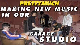 PRETTYMUCH   MAKING NEW MUSIC IN OUR GARAGE STUDIO