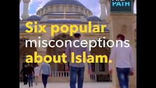 Six misconceptions of Islam!
