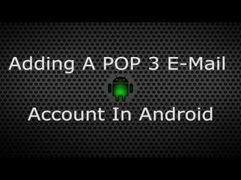 Adding A POP 3 Account To Your Android Device