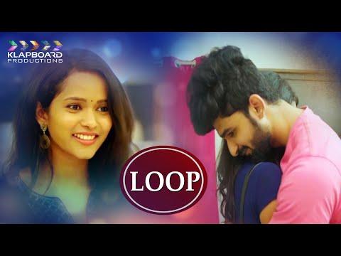 Loop |  Latest Telugu Short Film 2019 | Directed by Anvesh Reddy | Klapboard Productions