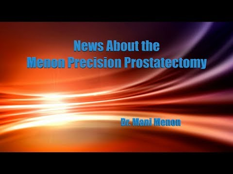 News About the Menon Precision Prostatectomy