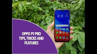 Oppo F9 Pro Tips, Tricks and Features (Color OS)