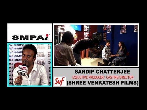 SVF (Shree Venkatesh Films) Audition at SMPAi Kolkata