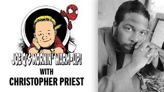 Joe Q's Mornin' Warm Up W/ Christopher Priest!   Issue #22