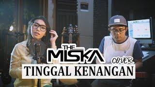 THE MISKA - TINGGAL KENANGAN (Cover)