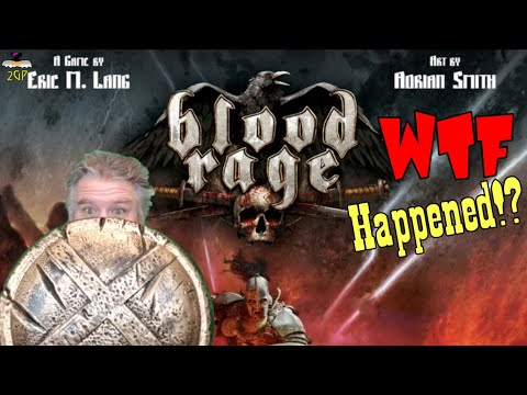 Blood Rage - WTF Happened!?