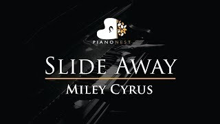 Miley Cyrus   Slide Away   Piano Karaoke  Sing Along Cover With Lyrics