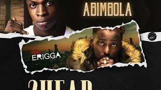 Abimbola ft ERIGGA - 2head (Audio )