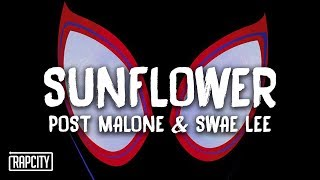 Post Malone & Swae Lee - Sunflower (Lyrics) (Spider-Man: Into the Spider-Verse)