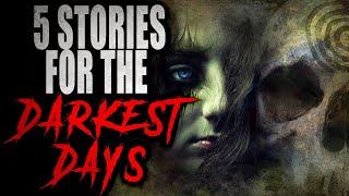 5 Stories for the Darkest Days | Creepypasta Storytime