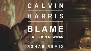 Calvin Harris & John Newman - Blame (R3hab Remix)