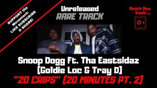 UNRELEASED Snoop Dogg Ft Tray Deee & Goldie Loc - 20 Crips (20 minutes pt 2)