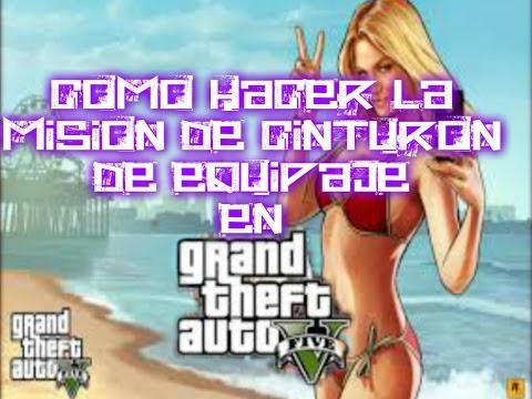 GTA V / CINTURÓN DE EQUIPAJE (DISPONIBLE) / DESCUBIERTO POR LLETOS231 Y YO