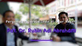 Pdt. Dr. Rubin Adi Abraham & Daniel Ong - Pergumulan Gereja Indo Di Luar Negeri | Channel 55