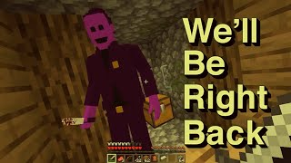 We'll Be Right Back in Minecraft FNAF Compilation 2019