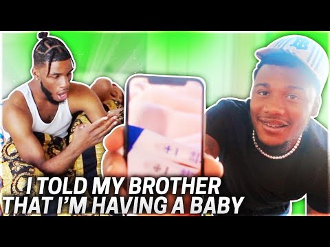I TOLD MY BROTHER I'M HAVING A BABY!!! (HIS REACTION WAS PRICELESS)